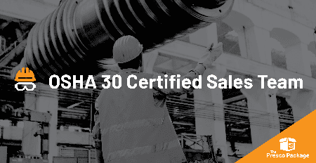 The Presco Package: OSHA 30 Certified Sales Team